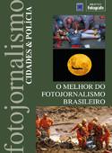 O Melhor do Fotojornalismo Brasileiro: Cidades e Polícia