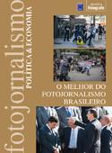 O Melhor do Fotojornalismo Brasileiro: Política e Economia