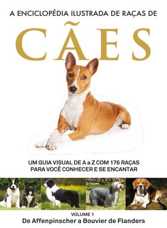A Enciclopédia Ilustrada de Raças de Cães - Volume 1