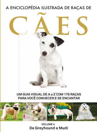 A Enciclopédia Ilustrada de Raças de Cães - Volume 4