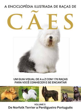 A Enciclopédia Ilustrada de Raças de Cães - Volume 5