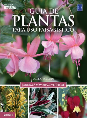 Guia de Plantas para Uso Paisagístico: Jardim à Sombra e Vertical