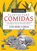 Plantas & Humanos, uma Amizade Histórica: Plantas para Comida