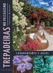 Trepadeiras no Paisagismo: Caramanchões e Arcos