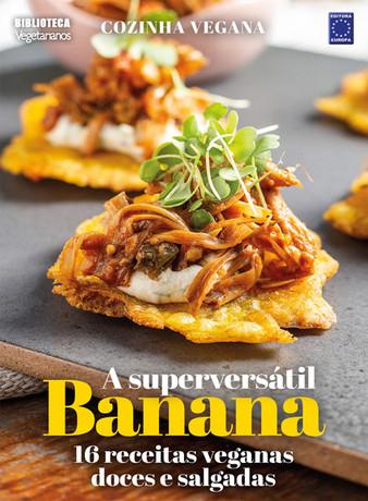Cozinha Vegana - A Superversátil Banana