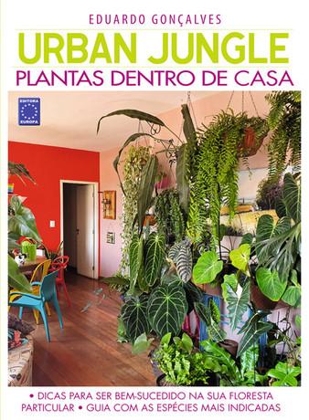 Urban Jungle - Plantas Dentro do Casa