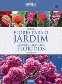 Flores para o Jardim: Árvores e Arbustos Floridos