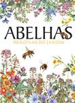 Abelhas - Heroínas do Jardim