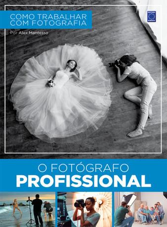 Como Trabalhar com Fotografia - O Fotógrafo Profissional