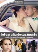 Coleção Técnica&Prática Fotografia Social: Fotografia de Casamento