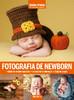 Coleção T&P Fotografia Social Volume 4: Fotografia de Newborn