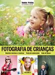 Coleção Técnica&Prática Fotografia Social: Fotografia de Criança
