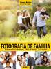 Coleção T&P Fotografia Social Volume 6: Fotografia de Família