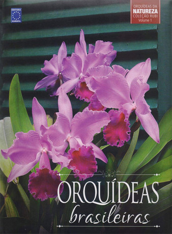 Coleção Rubi - Orquídeas da Natureza Volume 1: Orquídeas brasileiras