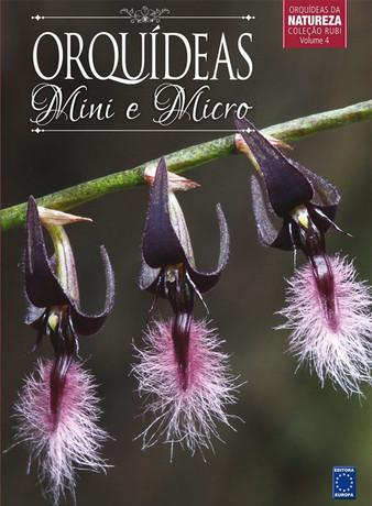 Coleção Rubi Volume 4 - Mini e Micro Orquídeas
