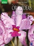 Coleção Esmeralda Vol.04 - Flores o Ano Todo: Orquídeas do Verão