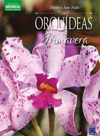 Coleção Esmeralda - Flores o Ano Todo: Orquídeas do Verão