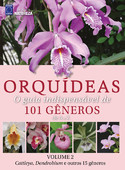Orquídeas - O guia indispensável de 101 gêneros de A a Z - Volume 2