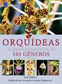 Orquídeas - O guia indispensável de 101 gêneros de A a Z - Volume 3