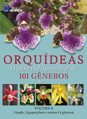 Orquídeas - O guia indispensável de 101 gêneros de A a Z - Volume 6