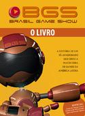 BGS - Brasil Game Show - O Livro