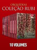 Coleção Rubi: Orquídeas da Natureza - 10 volumes