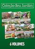 Coleção Seu Jardim: 6 volumes