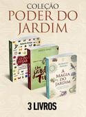 Coleção Poder do Jardim - 3 livros