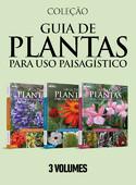 Coleção Guia de Plantas para Uso Paisagístico - 3 volumes