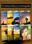 Coleção Primeiros Passos na Fotografia - 8 Volumes