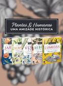 Coleção Plantas & Humanos, uma Amizade Histórica - 5 Volumes