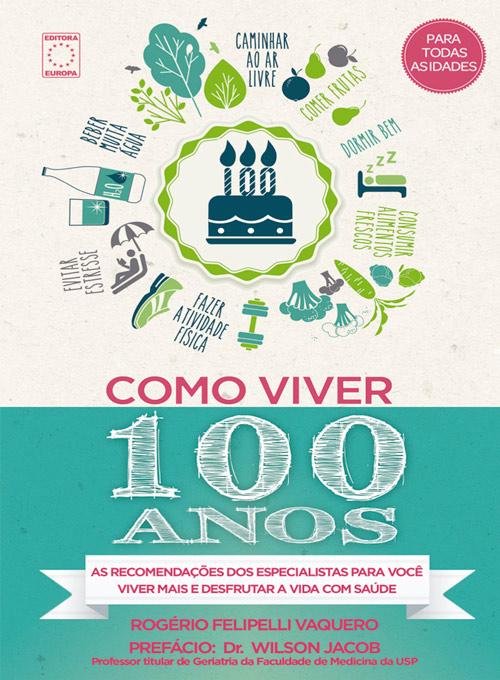 387d674c9 Editora Europa - Livro - Como Viver 100 Anos